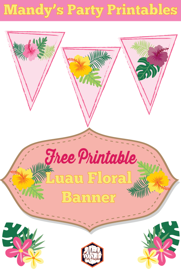Lets Hula Our Way To A Beautiful Floral Luau With These Free Party Printables You Can Get The Printable Banner And Water Bottle