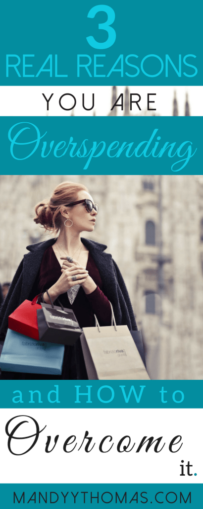 3 Real Reasons you are Overspending and How to Overcome it