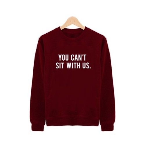 You-Can't-Sit-With-Us-Mean-Girls-Sweatshirt