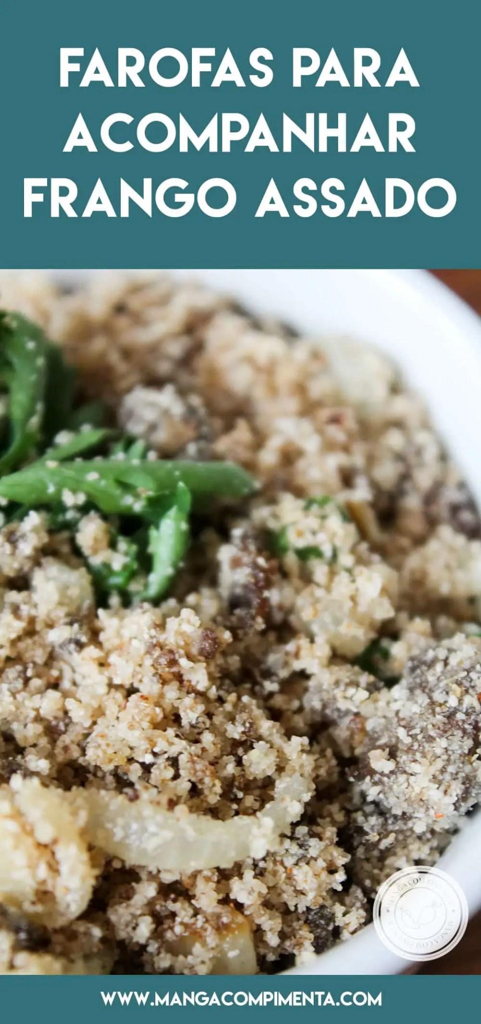 Receitas de Farofas para o Frango Assado - prepare um acompanhamento delicioso para a sua carne assada.