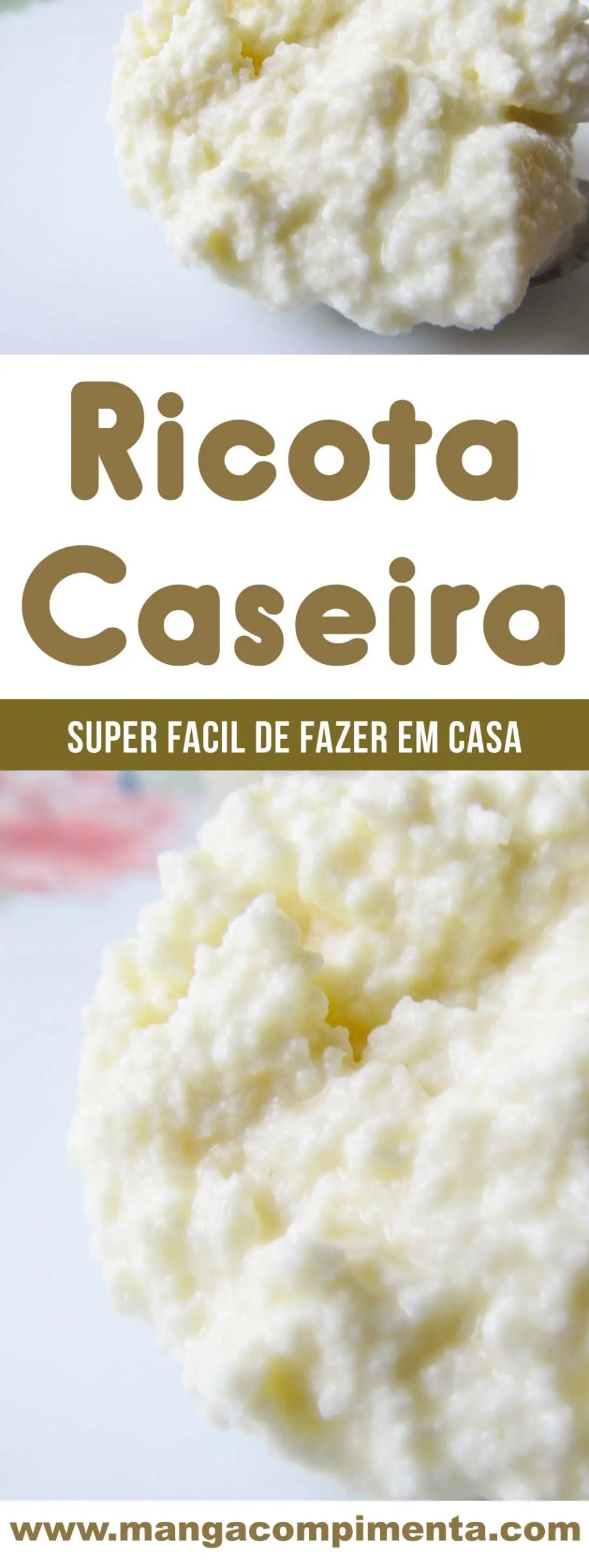Ricota Caseira - é muito fácil de fazer em casa, aprenda o passo a passo aqui no Manga com Pimenta.