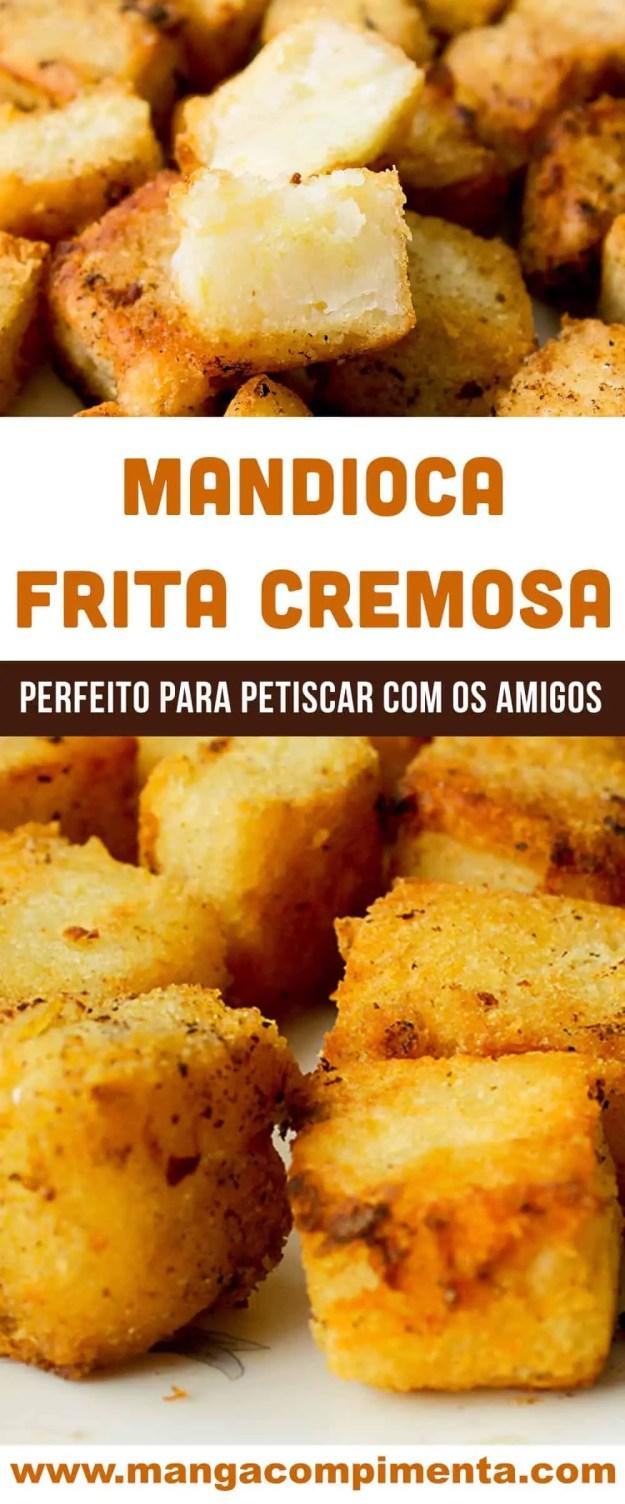 Mandioca Frita Cremosa (ou assada) - um petisco delicioso para um final de tarde com os amigos.