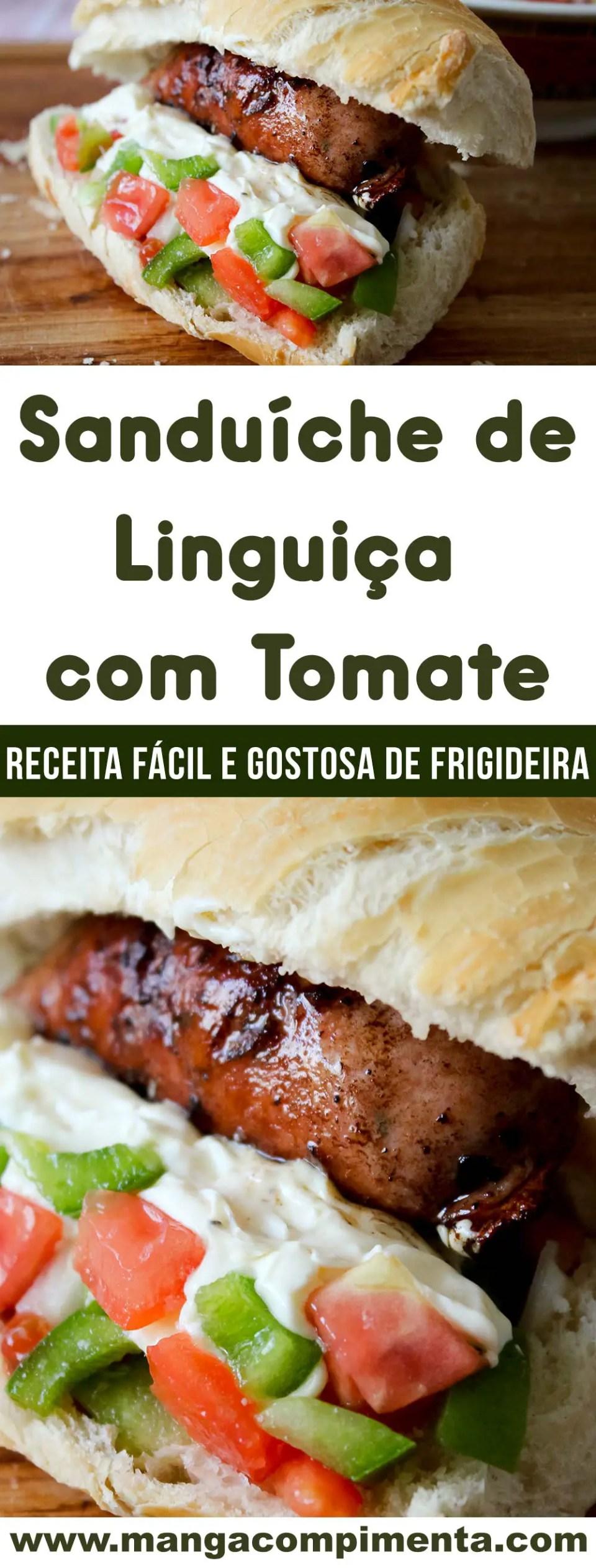 Sanduíche de Linguiça com Tomate - prepare um lanche fácil e delicioso no final do dia!