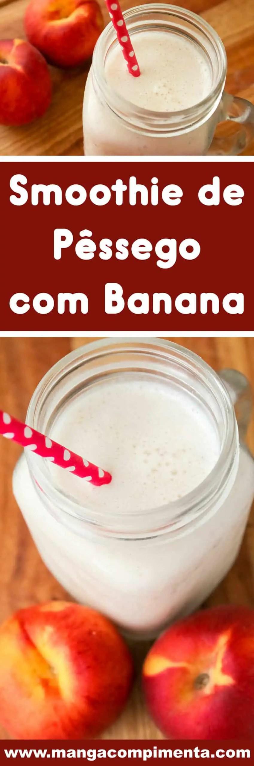Receita de Smoothie de Pêssego com Banana - para refrescar em dias quentes de verão!