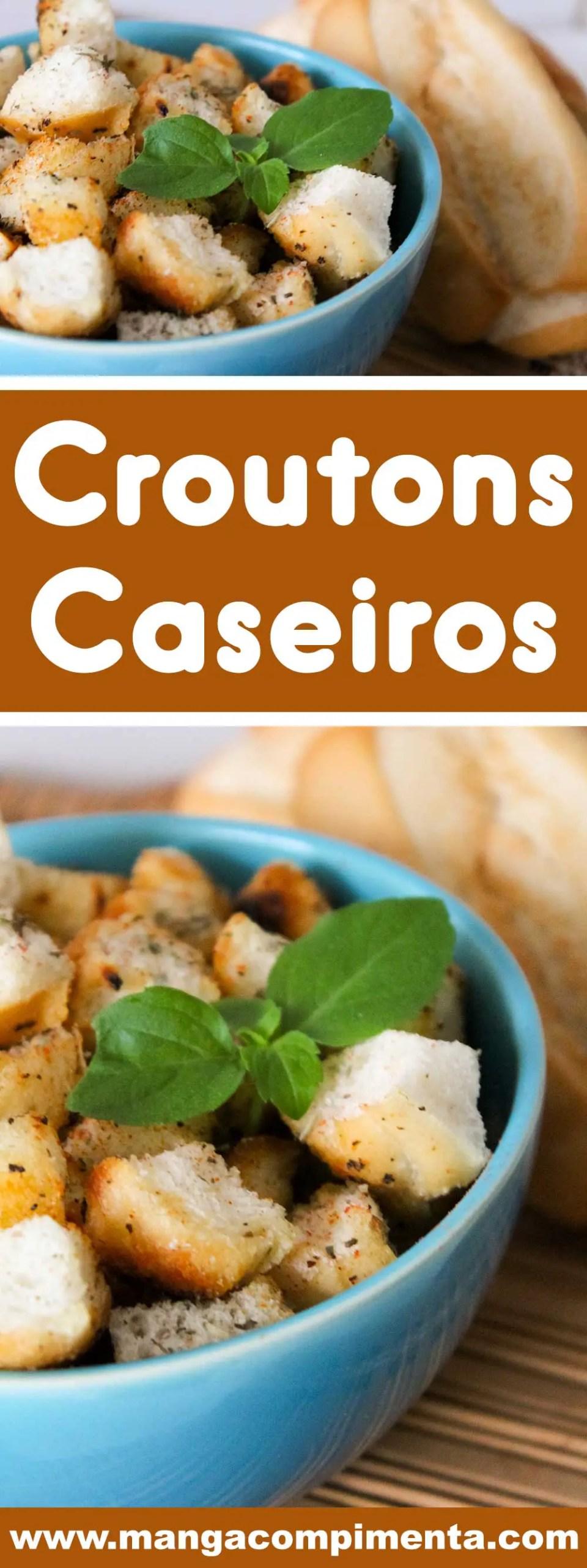 Receita de Croutons Caseiros - para colocar nas sopas ou em saladas ou servir como petiscos.