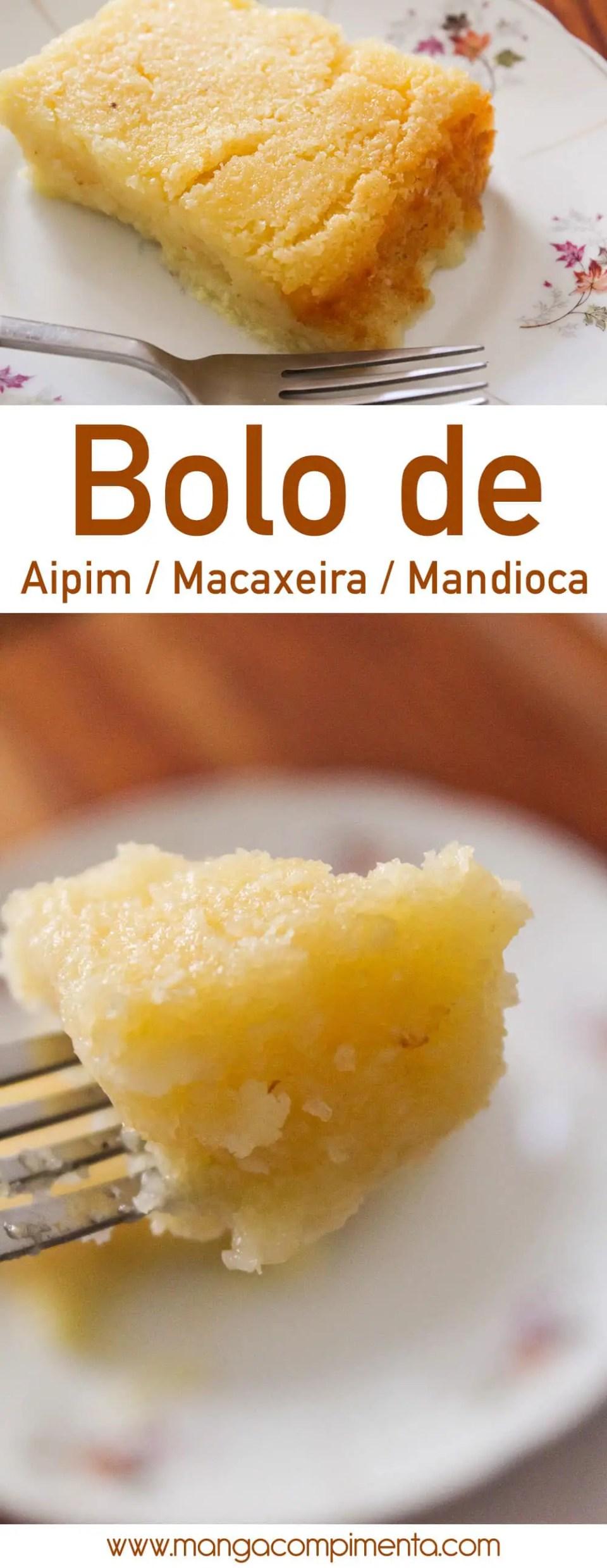 Bolo de Aipim - também conhecido como Macaxeira ou Mandioca, é uma receita bacana para fazer neste friozinho de inverno para o chá da tarde.
