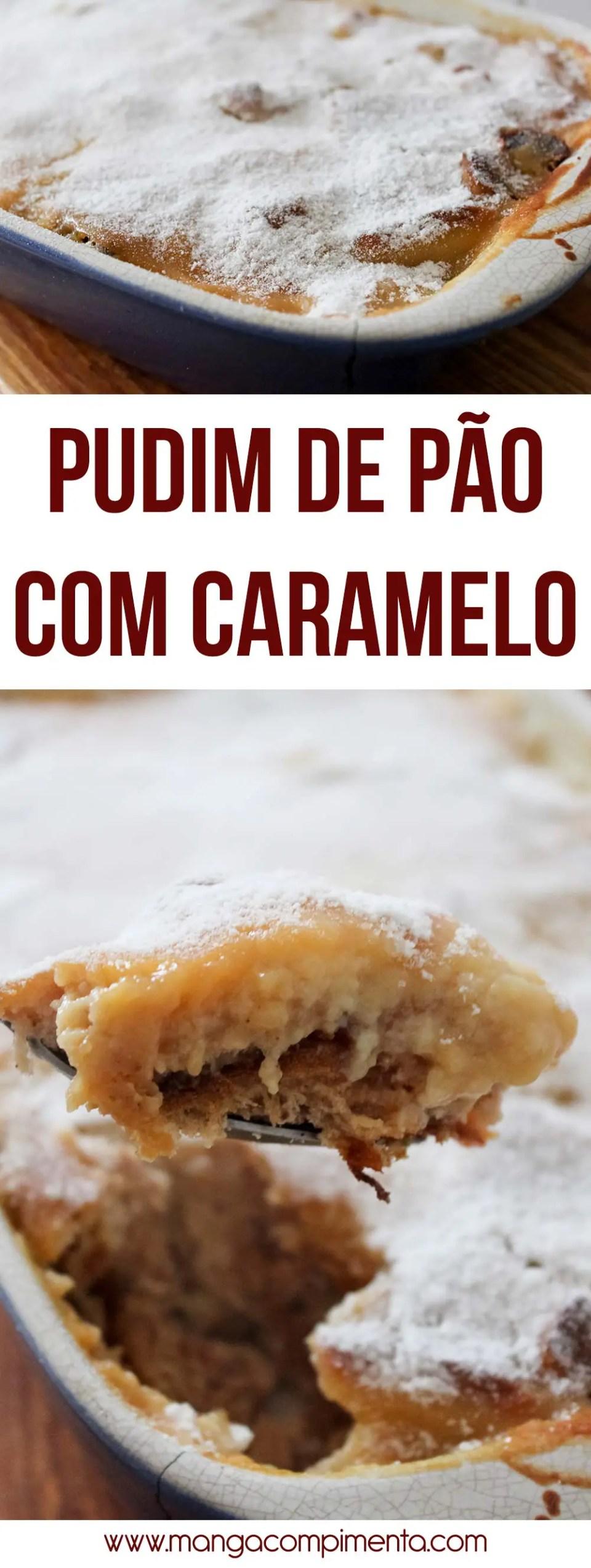 Pudim de Pão com Caramelo - para dias de festas!