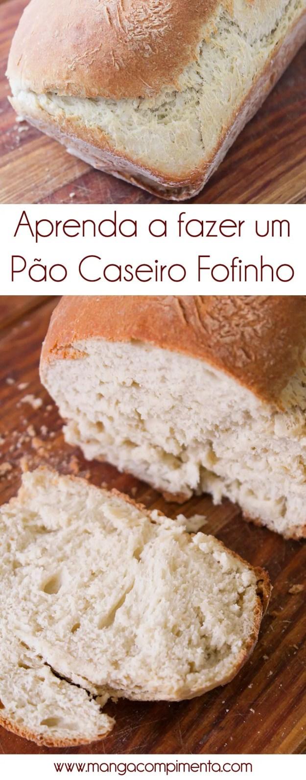 Pão Caseiro Fofinho - aprenda a fazer um do zero!