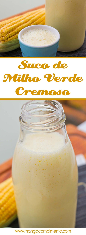 Suco de Milho Verde Cremoso | Aprenda a fazer essa bebida com gostinho do interior!