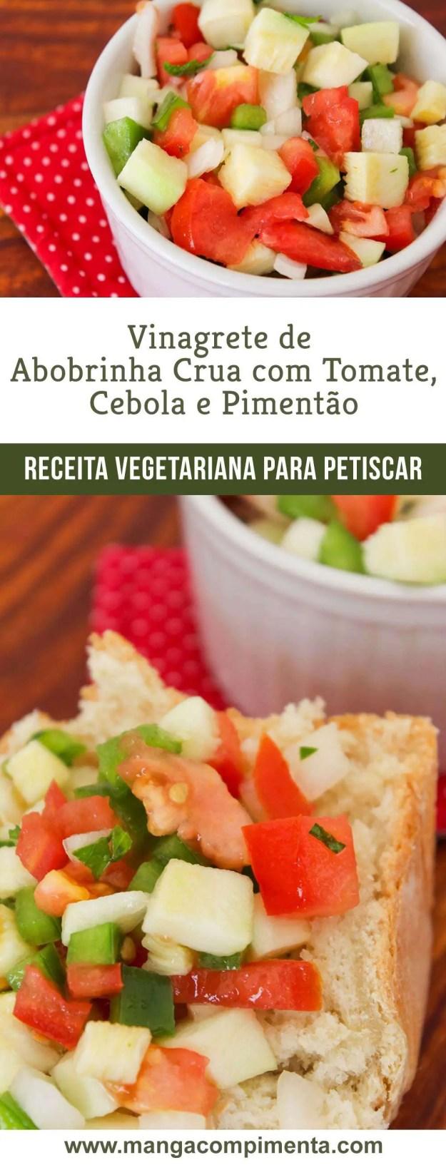 Vinagrete de Abobrinha Crua com Tomate, Cebola e Pimentão   Para lanchar e petiscar!