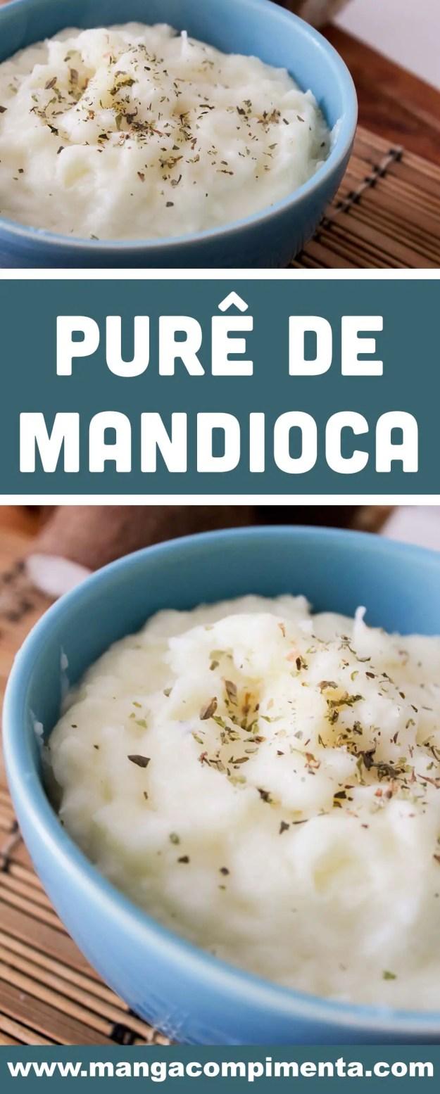 Purê de Mandioca Simples - super fácil de fazer, perfeito para o almoço!