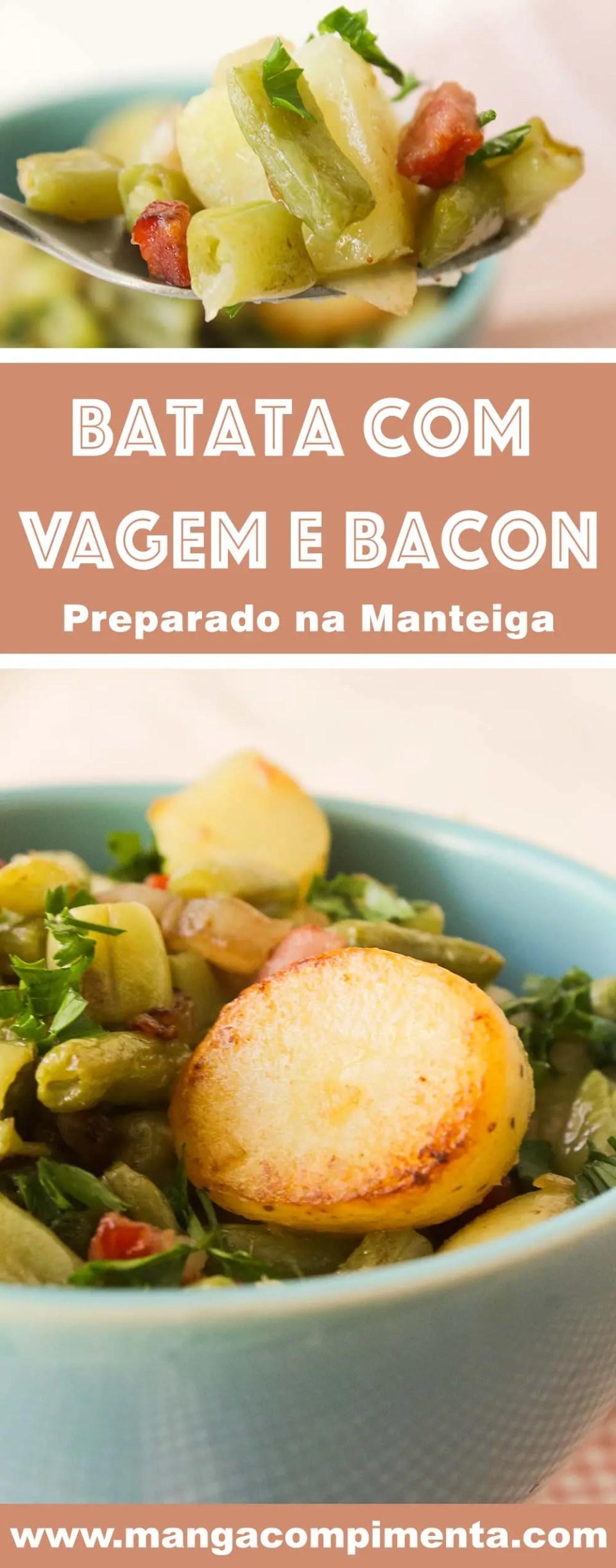 Batata com Vagem e Bacon, salteado na Manteiga - um prato simples, rápido e delicioso para a semana!