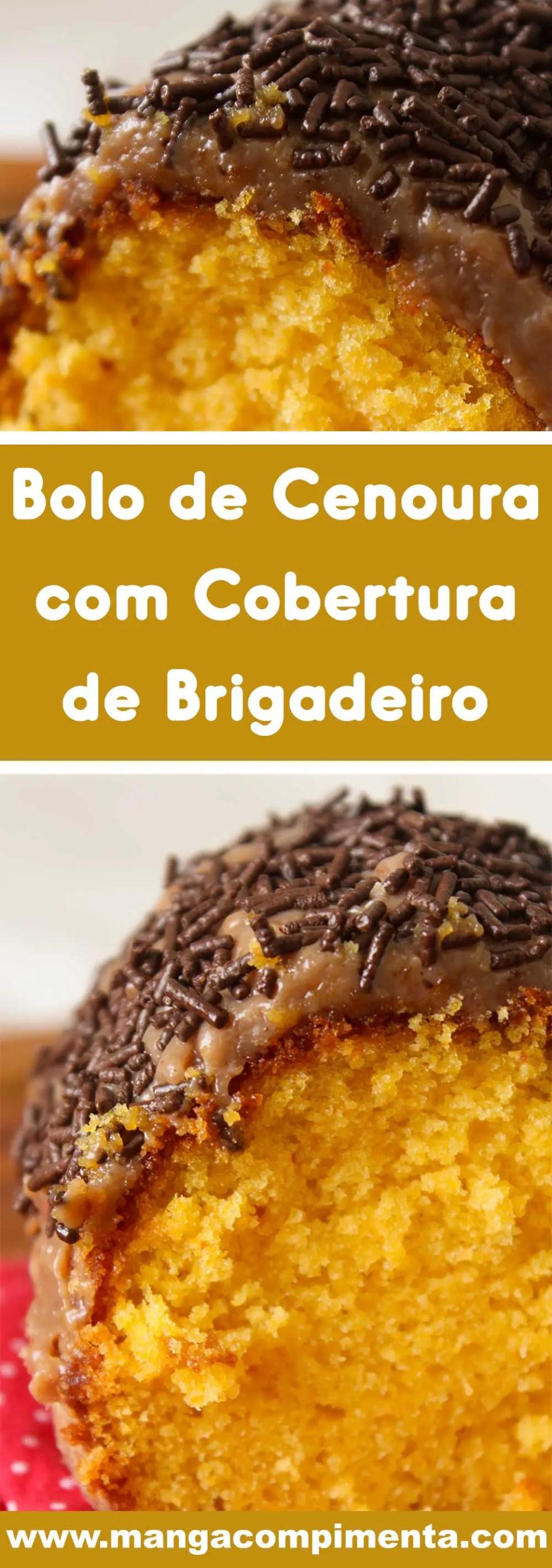 Receita de Bolo de Cenoura com Cobertura de Brigadeiro - para o lanche da tarde da criançada!