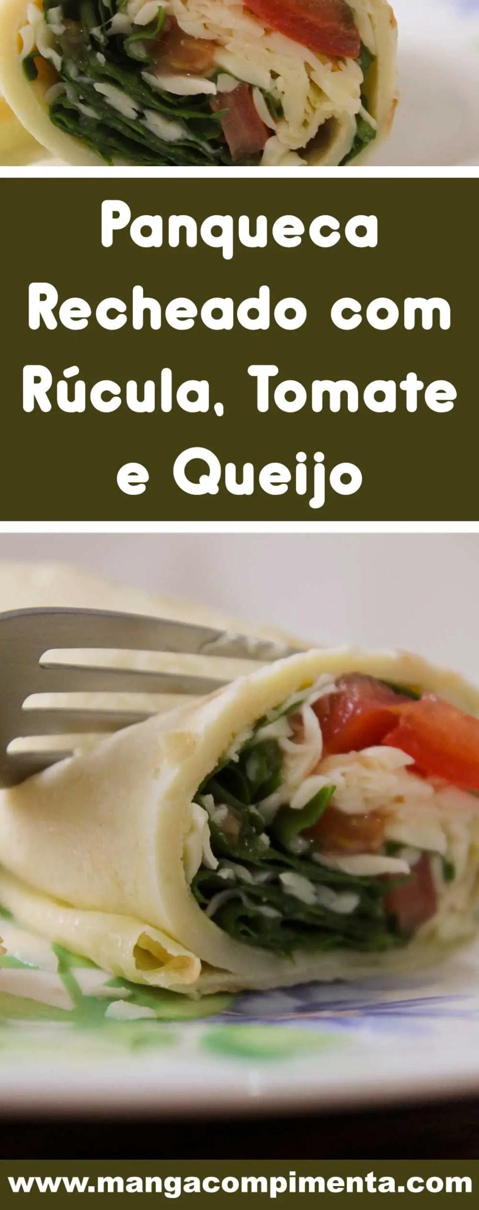 Receita de Panqueca Recheada com Rúcula, Tomate e Queijo - um almoço leve e com muito sabor!