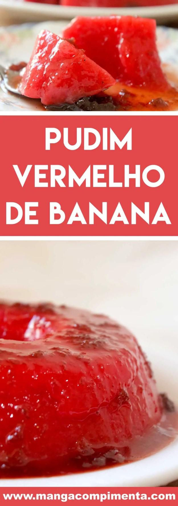 Receita de Pudim Vermelho de Banana - uma combinação de banana com morango para preparar uma deliciosa sobremesa.