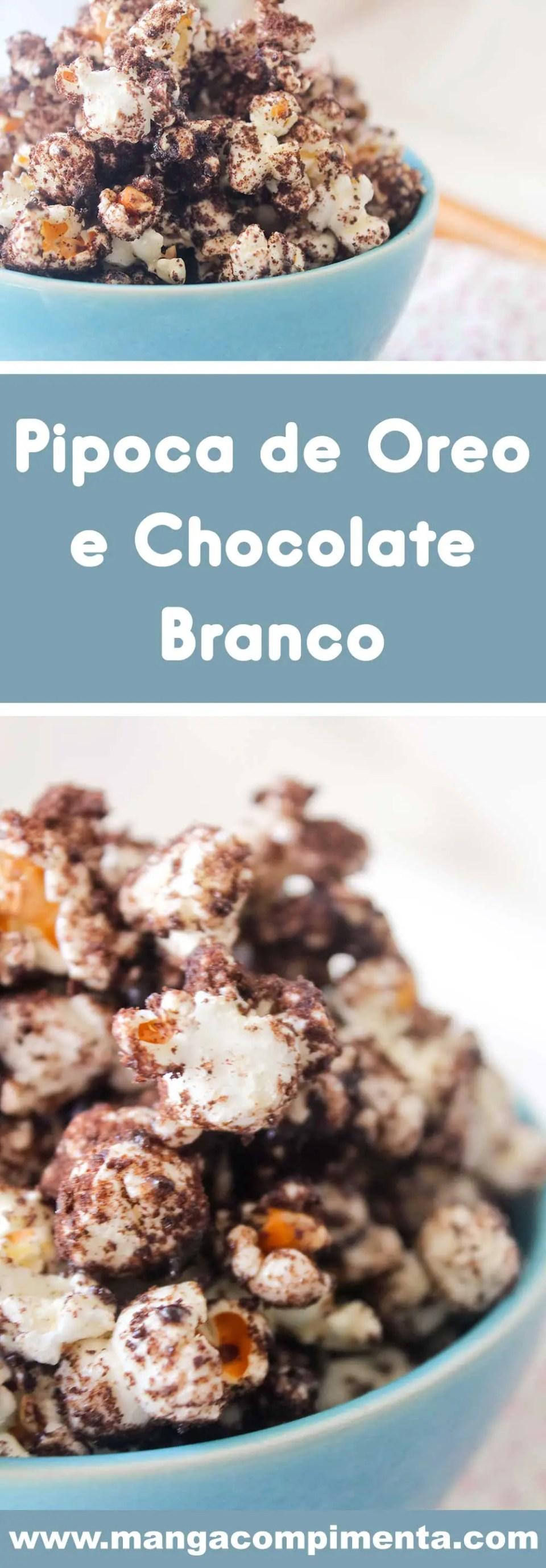 Receita de Pipoca de Oreo e Chocolate Branco - prepare essa delícia para a sua família e curta um bom filme!