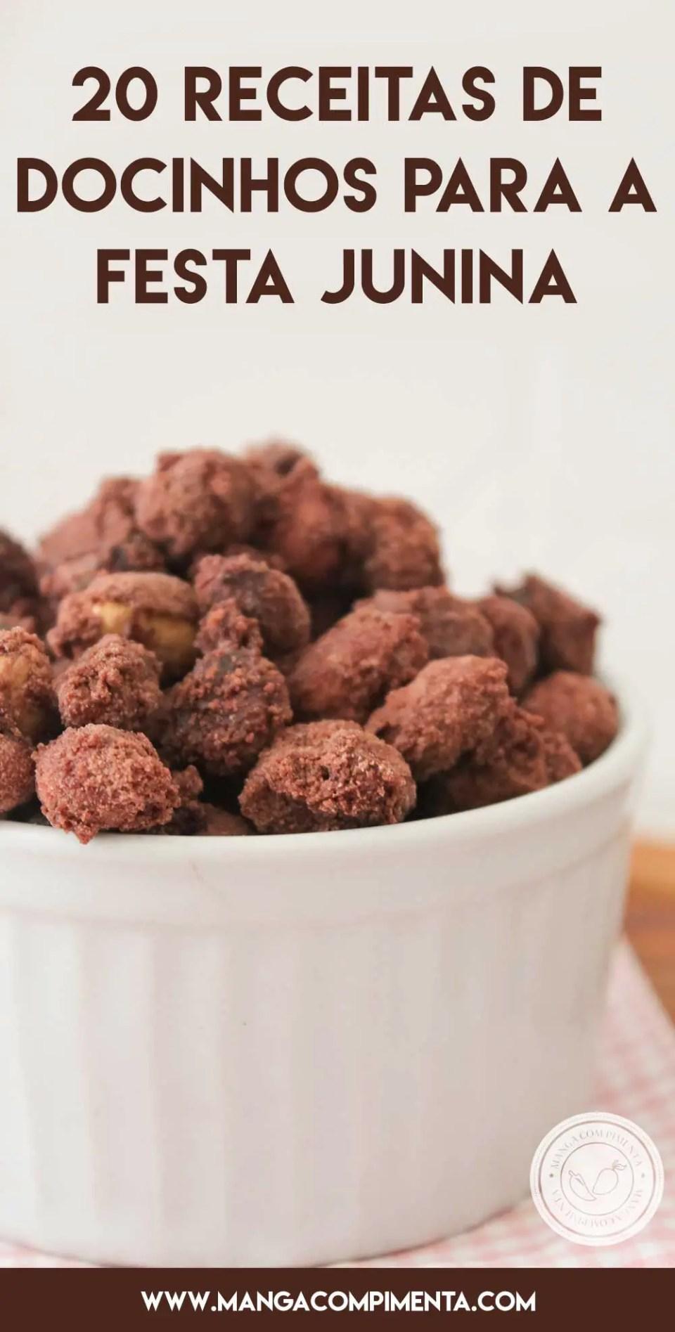 20 Receitas de Docinhos de Festa Junina - selecione as receitas que você mais gosta para preparar um arraial delicioso.