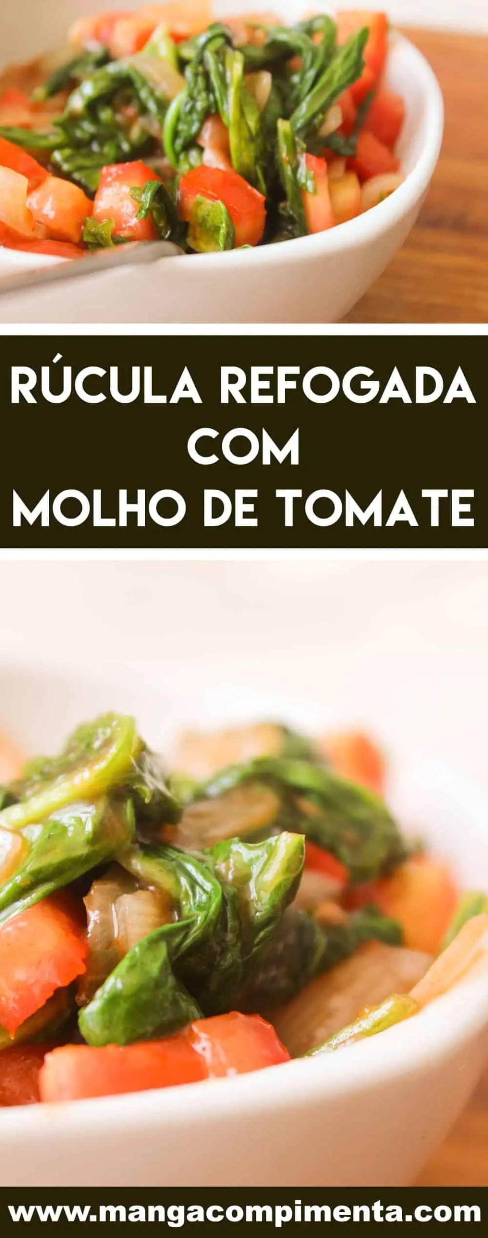 Receita de Rúcula Refogada com Molho de Tomate - prepare para o almoço da semana, sirva com macarrão ou arroz branco soltinho!