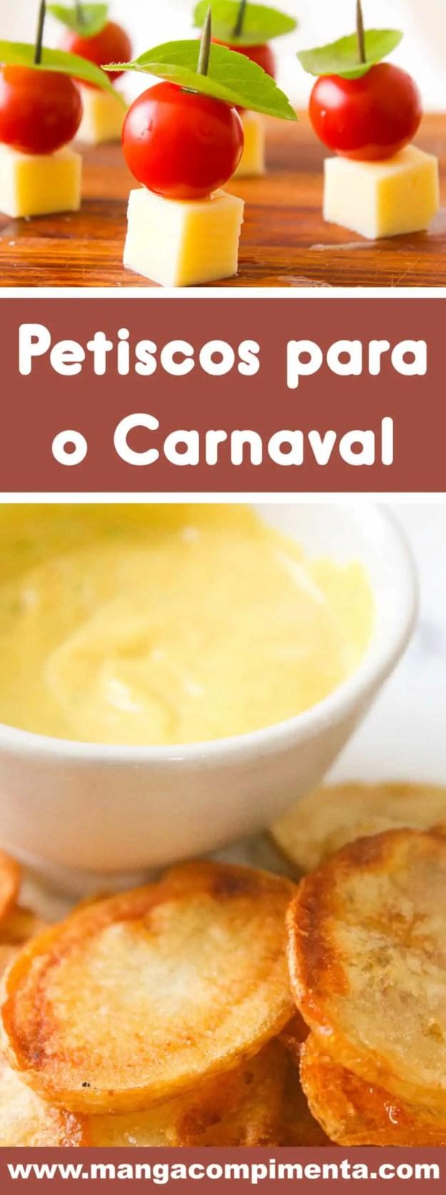20 Receitas de Petiscos para o Carnaval - cozinha combina com samba no pé, prepare e chame os amigos para essa folia!