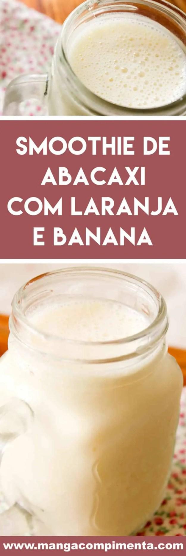 Receita de Smoothie de Abacaxi com Laranja e Banana - uma receita refrescante para os dias quentes de verão!