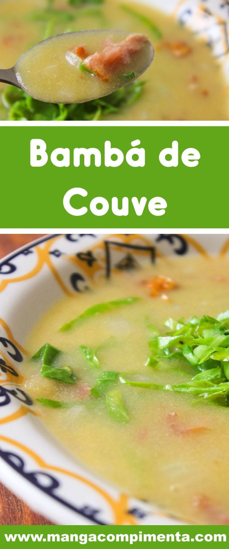 Receita de Bambá de Couve - um prato mineiro, perfeito para os dias frios!
