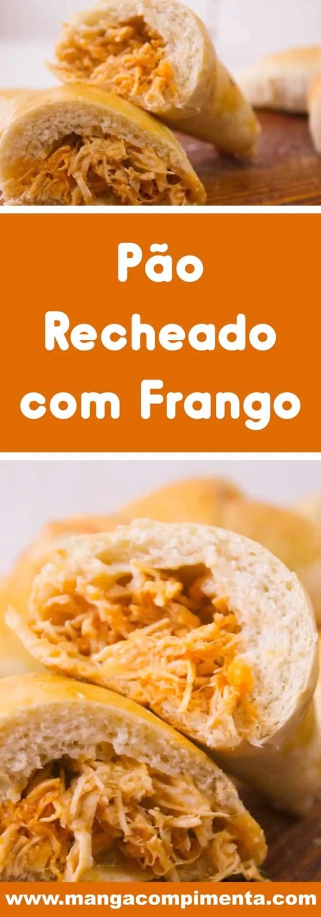 Receita de Pão Recheado com Frango - para um lanche caseiro no final de semana com a família!
