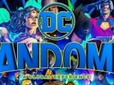 DC FanDome regresa de manera virtual, estás listo!