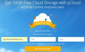 Hướng dẫn nhận 50GB lưu trữ trực tuyến từ dịch vụ của pCloud
