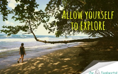 Allow yourself to Explore. I have no idea what I'm doing (most of the time). Do you?