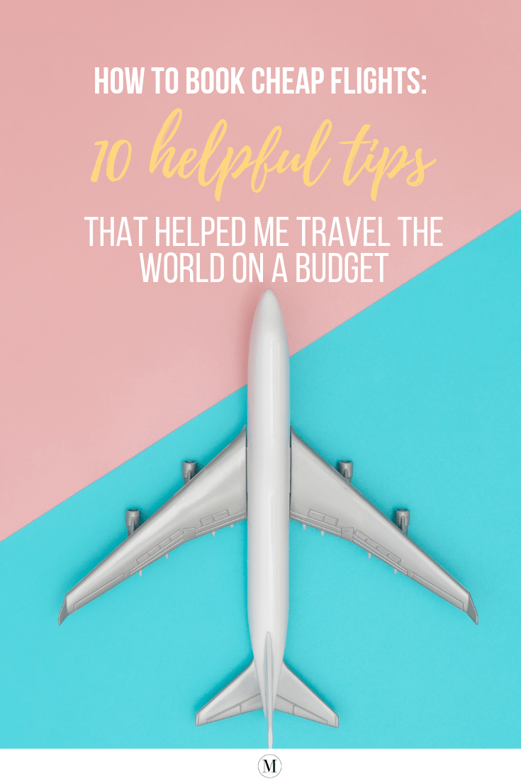 How To Book Cheap Flights: With these 10 secrets, you can afford traveling the world on any budget.