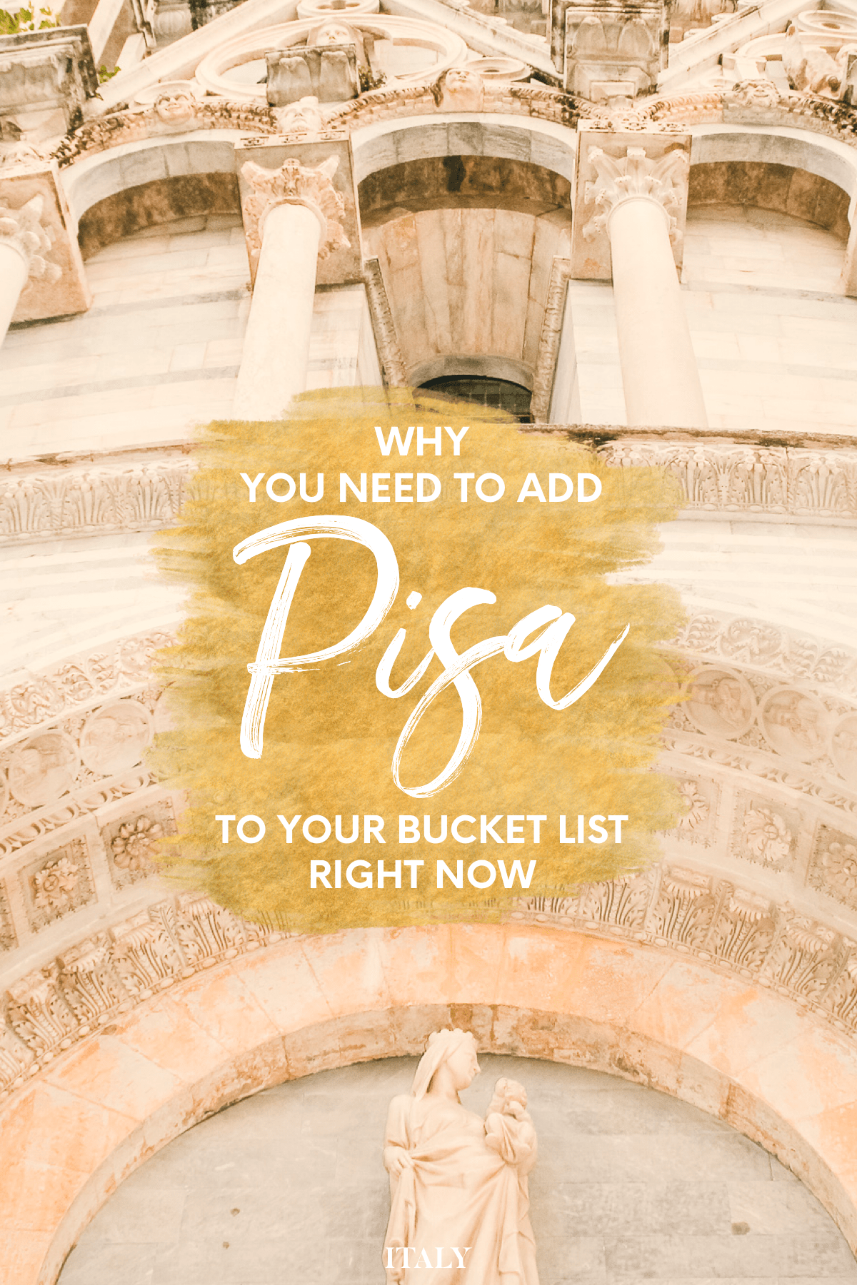 Why You Need To Add Pisa To Your Bucket List