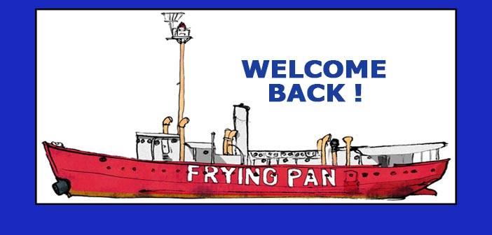 WED, SEPT 25th, 2019:  WELCOME BACK at THE FRYING PAN!