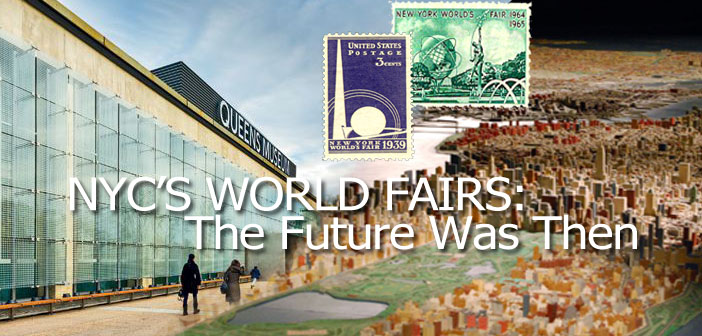 Wed., FEB 27th: NYC's WORLD FAIRS : The Future Was Then