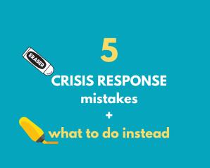 5 crisis response mistakes