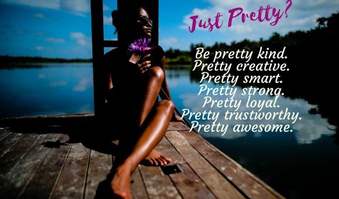 Pretty. Just Pretty?