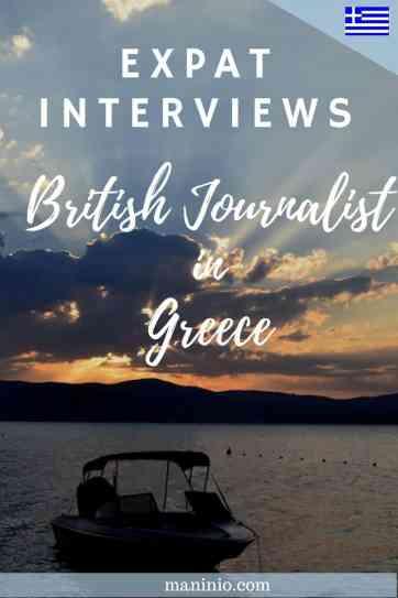 British Journalist Living in Greece - Expat Interviews. maninio.com #expatinterviews #expatsingreece