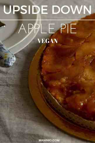 Upside down Apple pie, delicious treats maninio.com #veganpies #appledesserts
