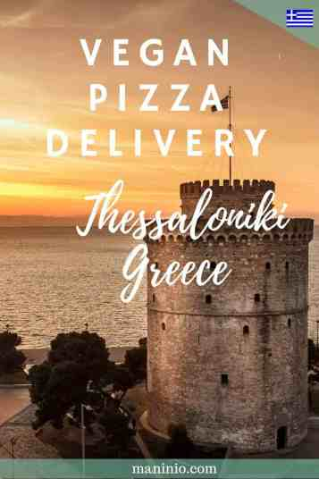 6 Vegan Pizza Delivery   Eats in Thessaloniki. maninio.com #vegandelivery #veganingreece