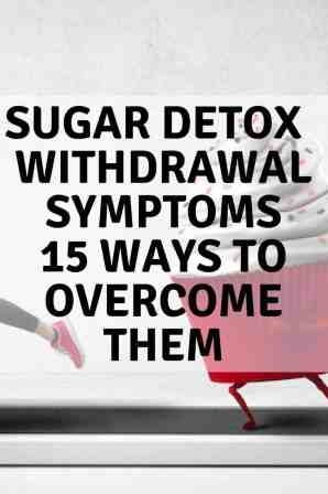 Sugar Detox | Withdrawal Symptoms and 15 ways to overcome them. maninio.com #sugarfreelife #sugardetox