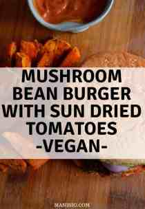 Mushroom Bean Vegan Burger with Sun-Dried Tomatoes. maninio.com #veganmushroomburgers #veganburgersyummy