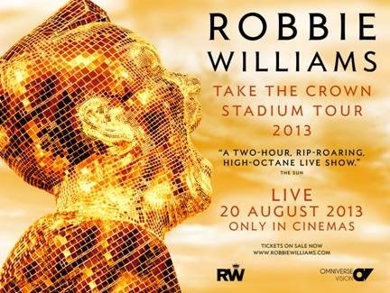 Robbie_Williams'_Take_The_Crown_Stadium_Tour_2013_To_Be_Broadcast_Live_Into_Cinemas