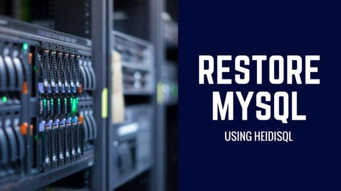 Restore MySQL Database Using HeidiSQL in simple way
