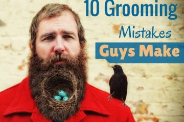 Most Common Grooming Mistakes Most Guys Make
