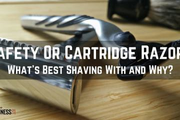 Safety Razors Or Cartridge Razors. What is Best Shaving With and Why