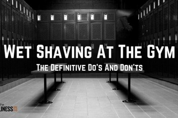 Shaving At The Gym. The Definitive Dos And Donts