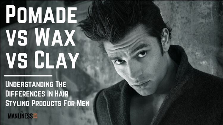Marvelous Hair Pomade Vs Wax Vs Clay U0026 More. Differences U0026 Ways To Use Them   The  Manliness Kit