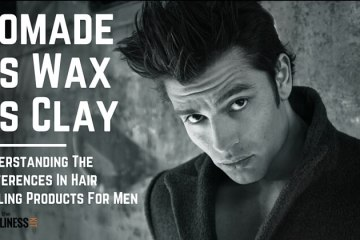 Hair Pomade vs Wax vs Clay vs Gel. Men's Hairstyling Products Differences