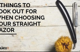 Things To Look Out For When Choosing Your Straight Razor
