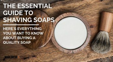 Best Shaving Soap: The Essential Guide To Selecting The Top Soap For That Perfect Lather