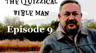 Episode 9 - The Quizzical bible Man